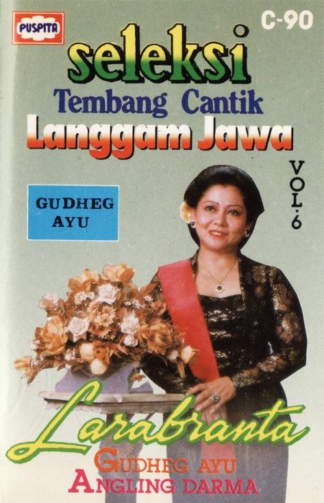 Seleksi Tembang Cantik Langgam Jawa Vol. 6 Larabranta Depan